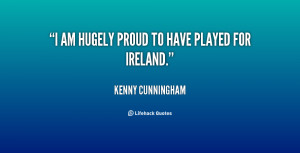 quote Kenny Cunningham i am hugely proud to have played 76976 png
