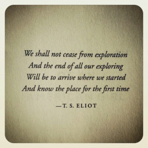 Eliot. This is my favorite and only understandable after living a ...