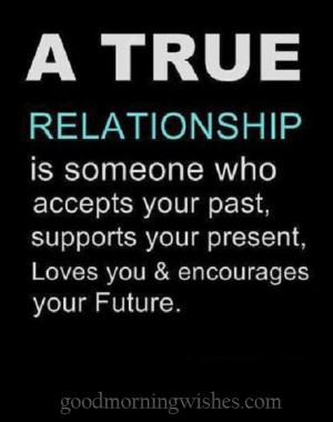 Relationship Quotes : A true relationship is someone..