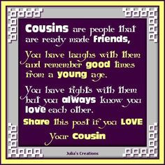 Cousin are friends that will love you forever. | Quotes99.com