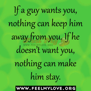 ... him-away-from-you.-If-he-doesn't-want-you-nothing-can-make-him-stay1