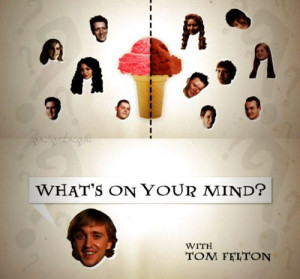 What's on Your Mind? with Tom Felton.