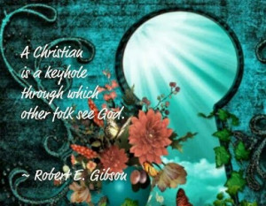 Robert Gibson quote - A Christian....