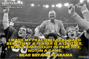 ... Quitter,I Want him to Quit In Practice,Not In A Game ~ Football Quote