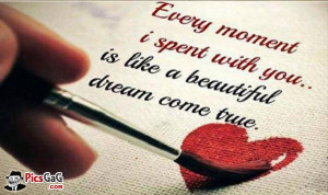 Spent With You is Like a Beautiful Dream Come True is a Love Quotes ...