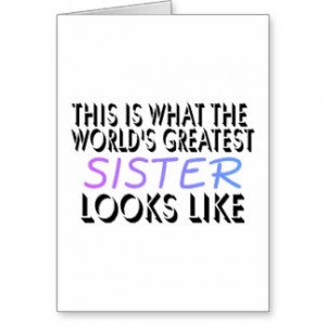 This What The World Greatest Sister Greeting Cards