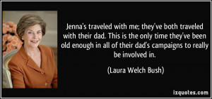 Jenna's traveled with me; they've both traveled with their dad. This ...
