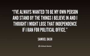 quote-Samuel-Dash-ive-always-wanted-to-be-my-own-11298.png