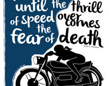 Faster, Faster Motorcycle Hunter S. Thompson 11 x 14 Print