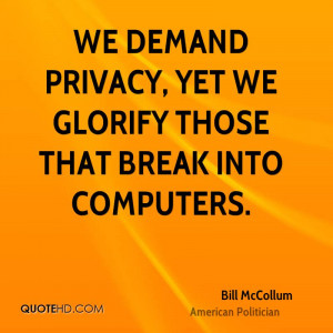 We demand privacy, yet we glorify those that break into computers.