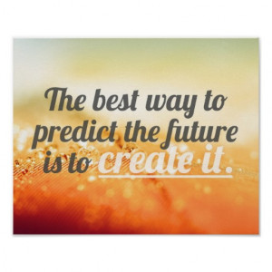 predict_the_future_motivational_quote_posters ...