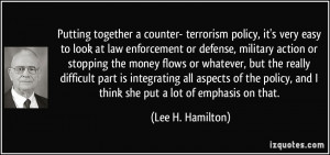policy, it's very easy to look at law enforcement or defense, military ...