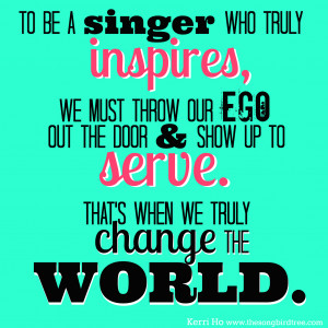 Inspire other songbirds by sharing these singing quotes.