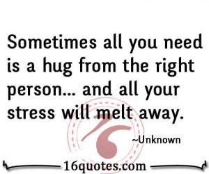 Sometimes all you need is a hug from the right person... and all your ...