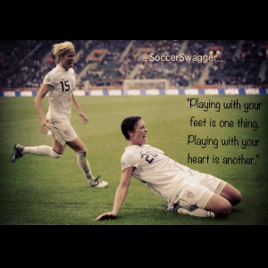 """... Is One Thing Playing With Your Heart Is Another """" ~ Soccer Quote"""