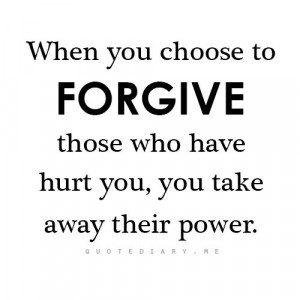 ... quotes/when-you-choose-to-forgive-those-who-have-hurt-you-you-take