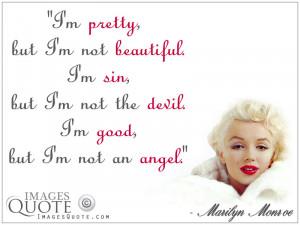 pretty but i m not beautiful i m sin but i m not the devil i m ...