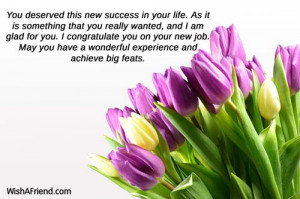 ... new job. May you have a wonderful experience and achieve big feats