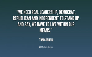 We need real leadership, Democrat, Republican and independent to stand ...