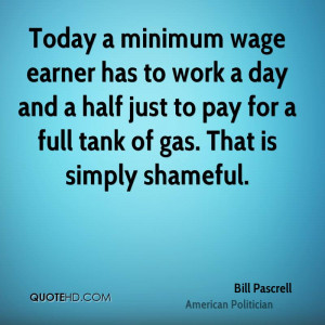 Today a minimum wage earner has to work a day and a half just to pay ...