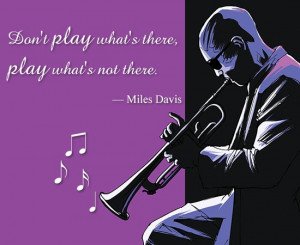 Famous Quotes by Miles Davis