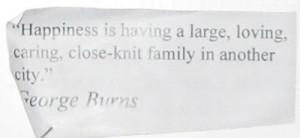 Well said, George Burns, well said.