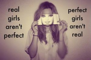 ijustasimplegirl:br br real girls arent perfect.perfect girls... photo ...