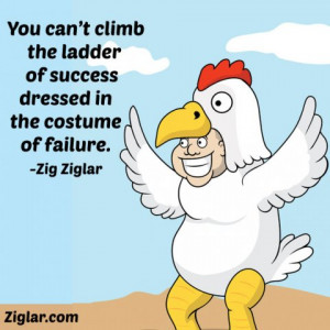 You can't climb the ladder of success dressed in the costume of ...