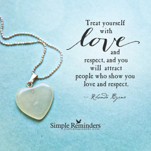 ... by rhonda byrne treat yourself with love and respect by rhonda byrne