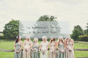 Bridesmaid Trials And Tribulations.