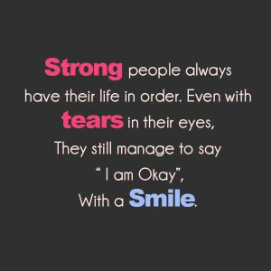 Be strong..everything will be alright!