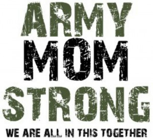 ... and all the mom's out there God bless our soldiers ....your loving mom