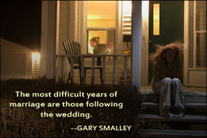 The most difficult years of marriage are those following the wedding.