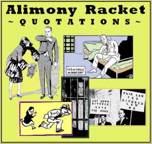 The Alimony Racket: Quotations