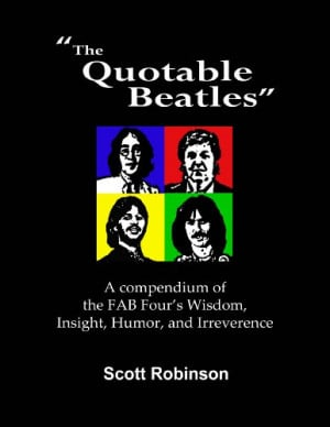 The Quotable Beatles: A Compendium of the Fab Four's Wisdom, Insights ...