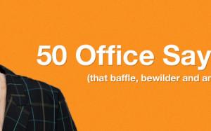 50 office sayings office jargon