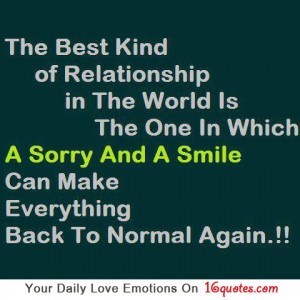 ... Of Relationship In The World Is The One In Which A Sorry And A Smile