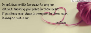 one,without knowing your place in there heart.If you know your place ...