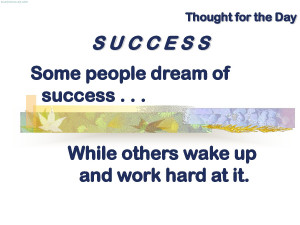 Some People Dream Of Success, While Others Wake Up And Work Hard ...