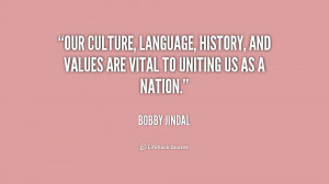 Our culture, language, history, and values are vital to uniting us as ...