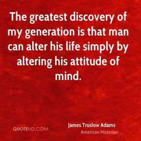 The Greatest Discovery Generation Life Attitude Quotes