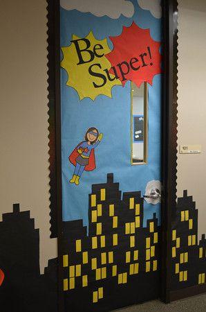 ... 60 Classroom door ideas!!! Be Super for a superhero themed classroom