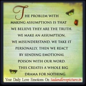 Assumption Quotes Love Assumptions sad and love