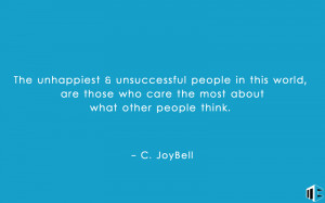 The unhappiest & unsuccessful people in this world, are those who care ...