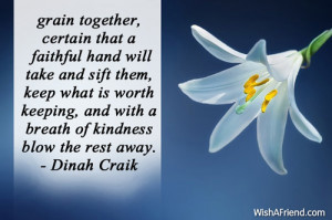 grain together, certain that a faithful hand will take and sift them ...