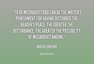 quote-Anatole-Broyard-to-be-misunderstood-can-be-the-writers-119406_1 ...