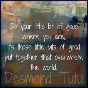 of good where you are it s those little bits of good put together that ...
