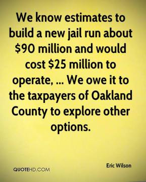 ... We owe it to the taxpayers of Oakland County to explore other options