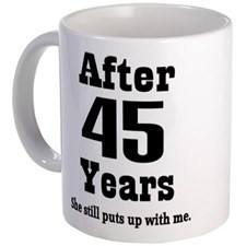 45th Anniversary Funny Quote Mug for