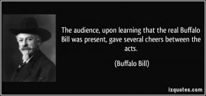 ... Bill was present, gave several cheers between the acts. - Buffalo Bill